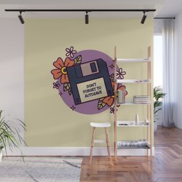 Don't Forget to Autosave Wall Mural