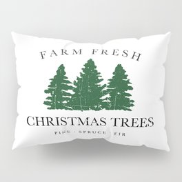 Farm Fresh Christmas Trees Pillow Sham