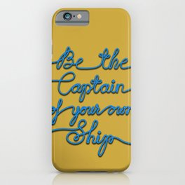Be the Captain of your own Ship (Yellow and Blue) iPhone Case