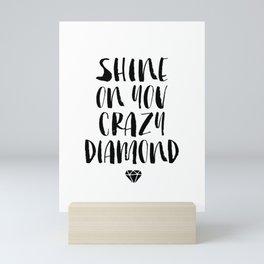 Shine on You Crazy Diamond black and white monochrome typography poster design home wall decor Mini Art Print