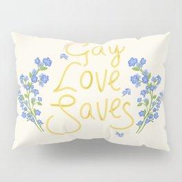gay love saves Pillow Sham