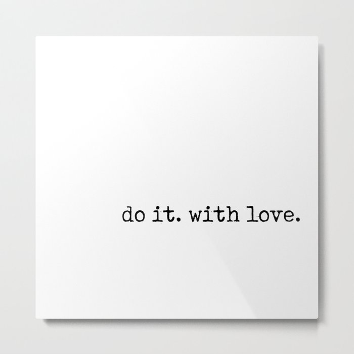 Do i. With Love. Typewriter Style Metal Print