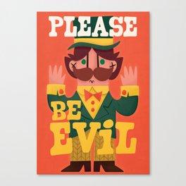Be evil Canvas Print