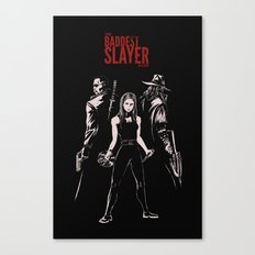The Baddest Slayer Alive Canvas Print