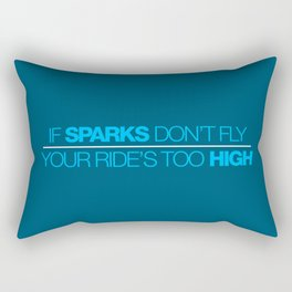 If sparks don't fly, your ride's too high v4 HQvector Rectangular Pillow