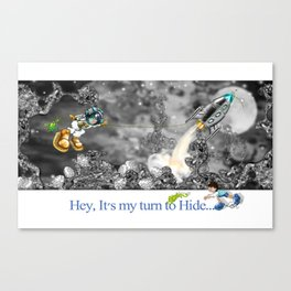 Hey, It's my turn to Hide - space Canvas Print