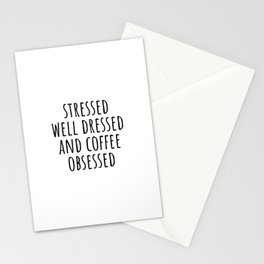 Stressed Well Dressed and coffee Obsessed Stationery Cards