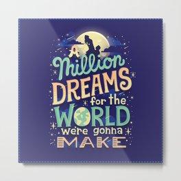 A Million Dreams Metal Print