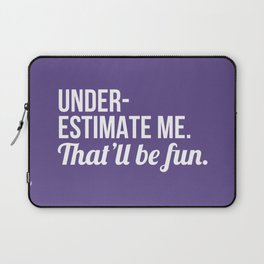 Underestimate Me That'll Be Fun (Ultra Violet) Laptop Sleeve
