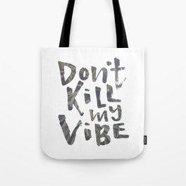 Don't Kill My Vibe - Tropical Tote Bag