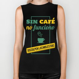 I Don't Work Without Coffee, Sorry For The Inconvenience Biker Tank