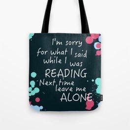 Sorry for what I said Tote Bag