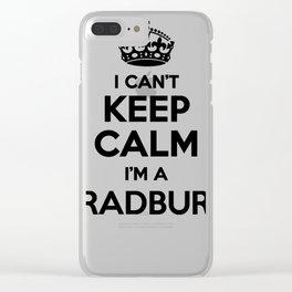 I cant keep calm I am a BRADBURY Clear iPhone Case