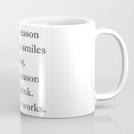 Be The Reason Someone Smiles Or The Reason They Drink Whatever Works Coffee Mug