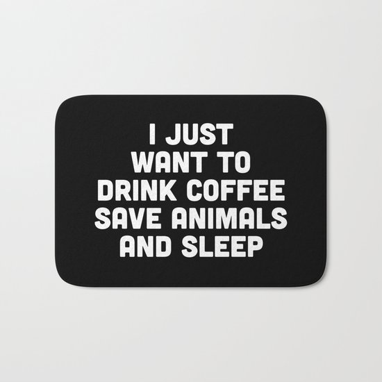 Drink Coffee Funny Quote Bath Mat