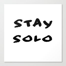Stay Solo, Clean Canvas Print