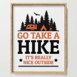 Go Take A Hike It's Really Nice Outside Serving Tray