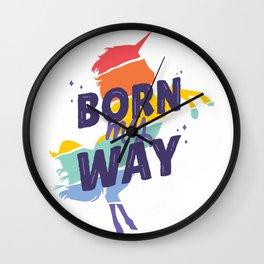 Born My Way LGTBQ Wall Clock