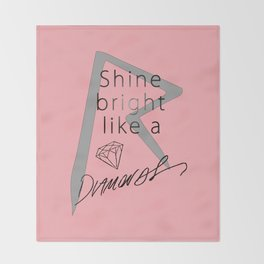 Rihanna / Shine Bright Like A Diamonds Throw Blanket
