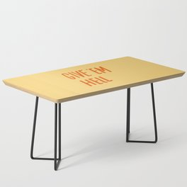 Give 'Em Hell Coffee Table