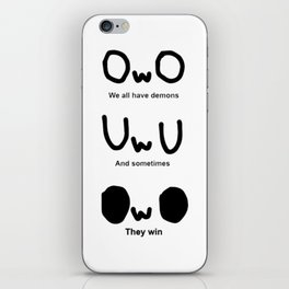 OWO, We all have demons, And sometimes, They win iPhone Skin