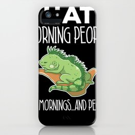Green Iguana Hate Morning People Lizard Bearded Dragon Reptile iPhone Case