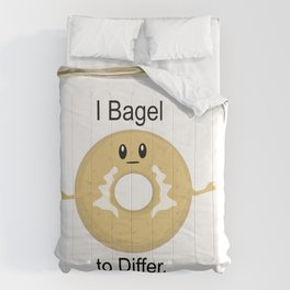 I Bagel to Differ Comforters