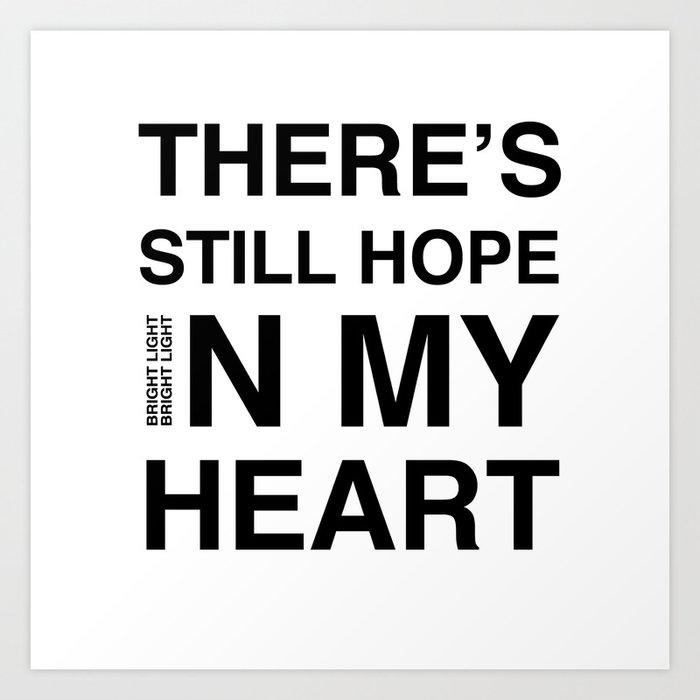 Feel It 'There's Still Hope In My Heart' Art Print