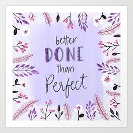 Purple Glitter-Better Done Than Perfect Art Print
