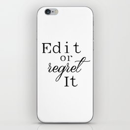 Edit or Regret It Inspirational Print Gift Idea Printable Art Motivational Wall Art Quotes Print iPhone Skin