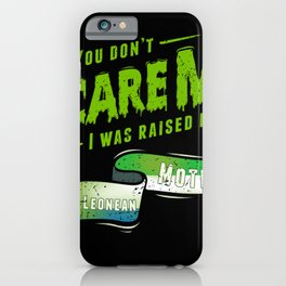 You Don't Scare Me I Was Raised By A Sierra Leonean Mother iPhone Case