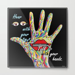 Hear With Your Eyes Metal Print