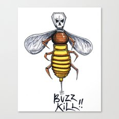 Buzz Kill Canvas Print