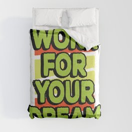 Work for your dream Comforters