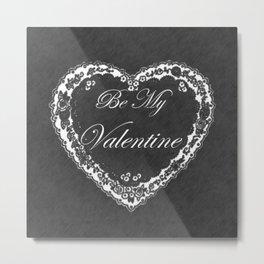 Be My Vintage Valentine Chalkboard Metal Print