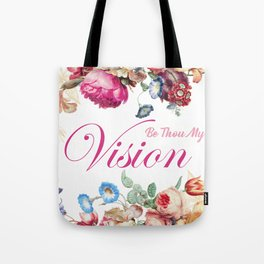 Be Thou My Vision Tote Bag