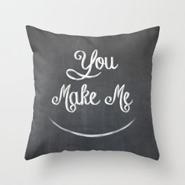 You Make Me Smile - Chalkboard Throw Pillow