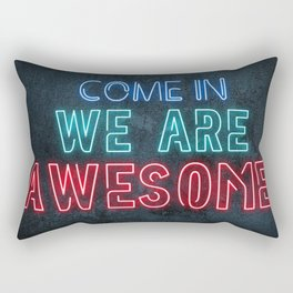 Come in we are awesome, neon light sign, business signs, led open sign, shop entrance, store sign Rectangular Pillow