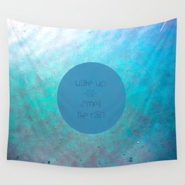 wake up and smell the rain Wall Tapestry