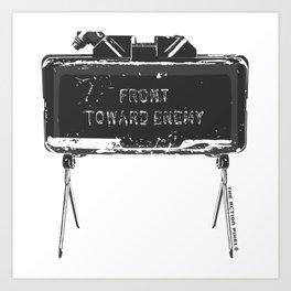 Claymore 'Front Toward Enemy' Art Print