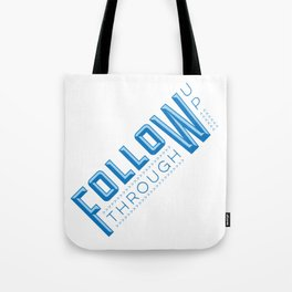 Follow Up Follow Through - motivational typography print Tote Bag