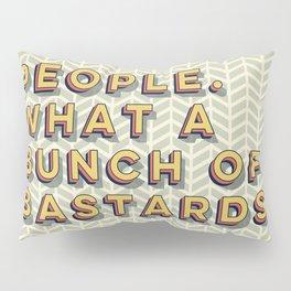 Bastards Pillow Sham
