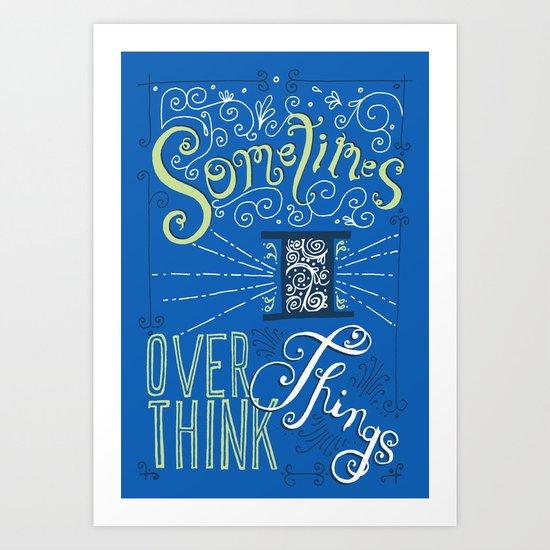 Overthinking Art Print