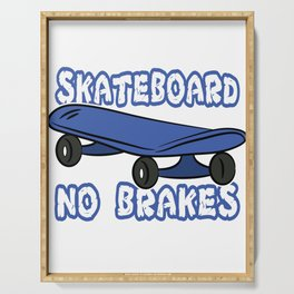 """""""Skateboard No Brakes"""" tee design. Makes an awesome and fabulous gift to your skater friends!  Serving Tray"""