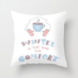 Winter is the Time for Comfort Throw Pillow