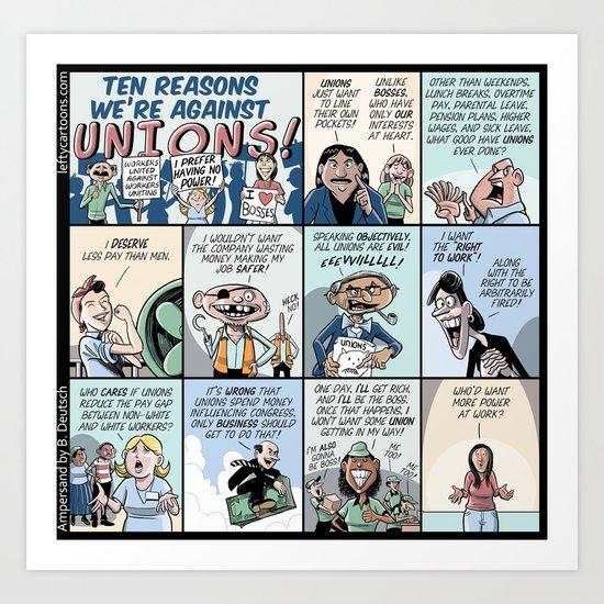 Ten Ten Reasons We're Against UNIONS! Art Print