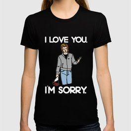 i love you i'm sorry T-shirt