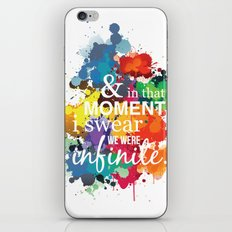 And In That Moment I Swear We Were Infinite - Perks of Being a Wallflower - Paint Splatter Poster iPhone & iPod Skin