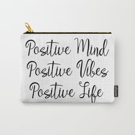 Positive Mind Positive Vibes Positive Life Carry-All Pouch