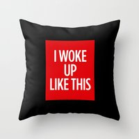 i woke up like this Throw Pillows featuring I Woke Up Like This by Chilligraphy